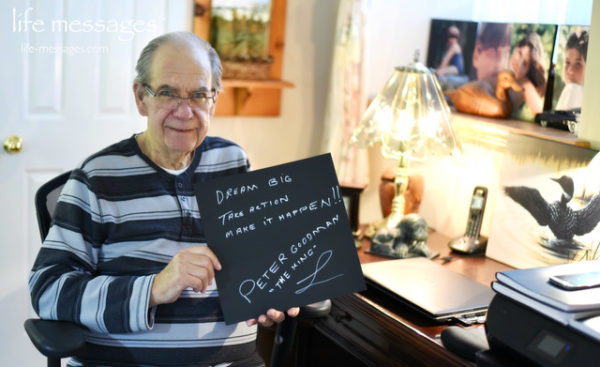 """Photo of Peter Goodman with his life message - """"Dream Big. Take Action. Make it Happen."""""""